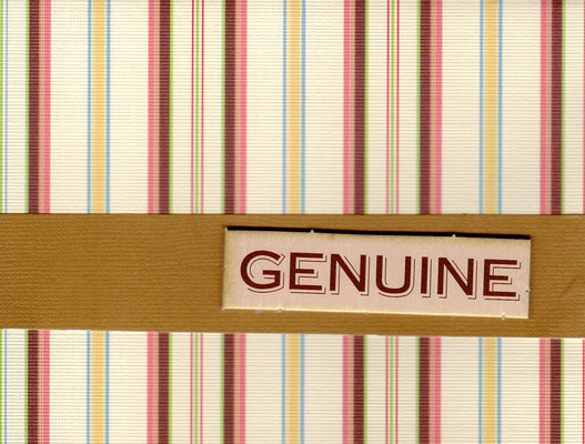 112 - (SOLD) 'Genuine' on striped paper