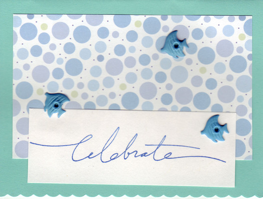 113 - 'Celebrate' w. fish brads on bubble dotted paper