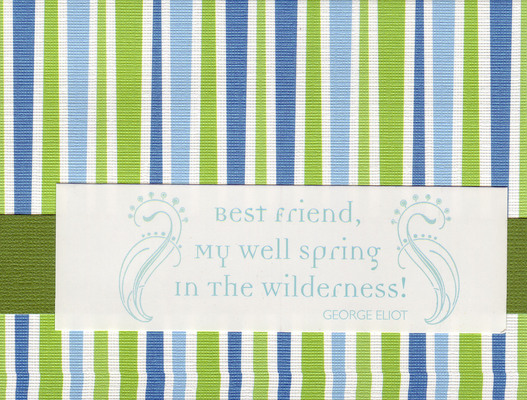 120 - 'Best friend, my well sprint in the wilderness' in striped paper