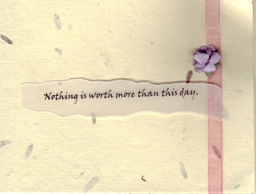 140 - 'Nothing is worth more than this day'