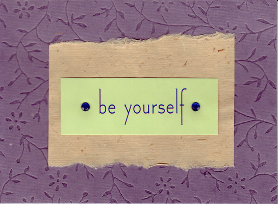 163 - 'Be yourself' on multilayered paper, with lush purple textured paper