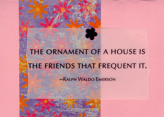 170 - 'The Ornament of a House is the Friends that Frequent It' with bold floral paper