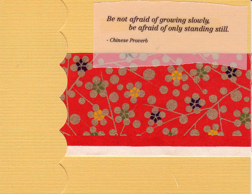 021 - 'Be not afraid of growing slowly, be afraid of only standing still' with red floral paper