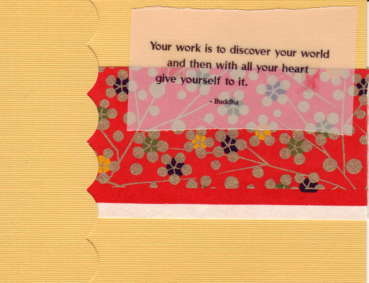 022 - 'Your work is to discover your world and then with all your heart give yourself to it' with red floral paper