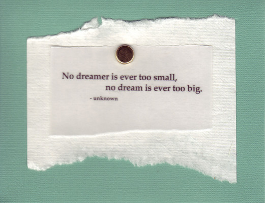 032 - 'No dreamer is ever too small, no dream is ever too big' on green card
