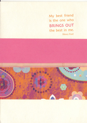 065 - 'My best friend is the one who brings out the best in me' on orange and pink