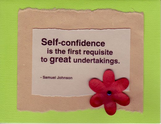 076 - 'Self-confidence is the first requisite to great undertakings' on brown and green with red flower