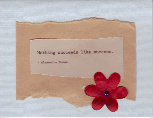078 - 'Nothing succeeds like success' on brown and lavender paper with red flower