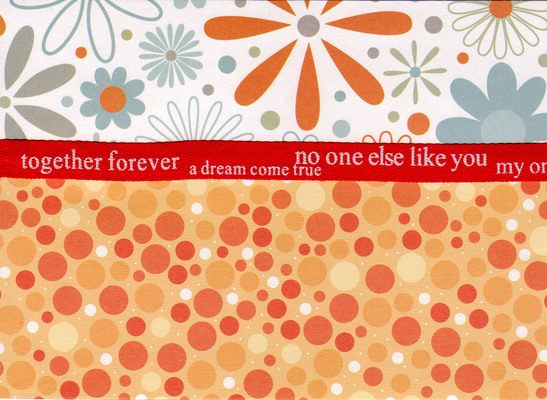 094 - 'Together Forever, a dream come true, no one else like you' on orange dotted and blue floral papers with star