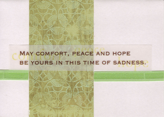 123 - 'May Comfort, Peace and Hope Be Yours in this Time of Sadness' on vellum overlaid over sophisticated green print paper with green ribbon