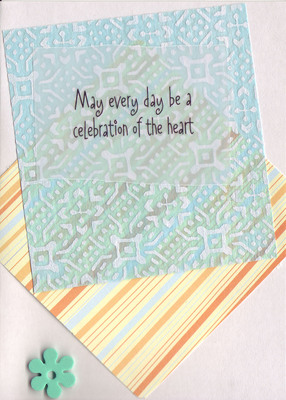 125 - 'May Every Day be a Celebration of the Heart' on vellum layered with funky blue vellum paper and striped yellow paper