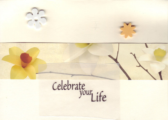 126 - 'Celebrate your Life' on vellum overlaid on daffodil print paper