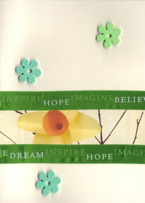 128 - 'Dream Inspire Hope Imagine Believe' on green ribbon on daffodil print paper