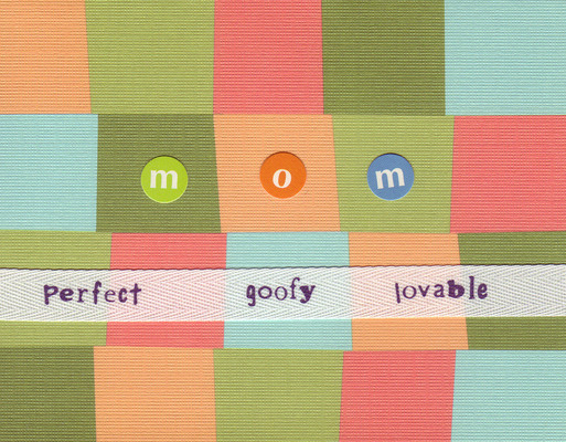 024 - (SOLD) 'Mom' on funky dots with a 'perfect goofy lovable' ribbon all on a zanily checkered card