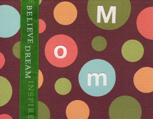 (SOLD) 025 - 'Mom' on a funkily dotted card with a 'Belive Dream Inspire' green ribbon