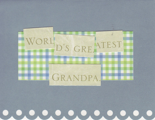 128 - 'World's Greatest Grandpa' on slate paper with scalloped bottom
