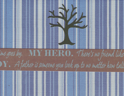 135 - 'My Hero, A father is someone you look up to no matter how tall you are' on a blue striped card with a black family tree cutout