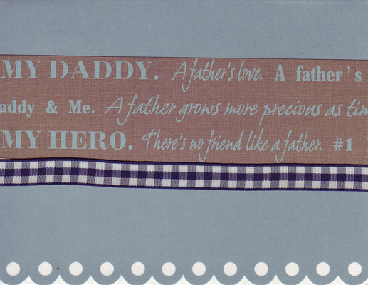 138 - 'My Daddy, A father's love, There's no friend like a father' On grey scalloped paper with a black checkered ribbon