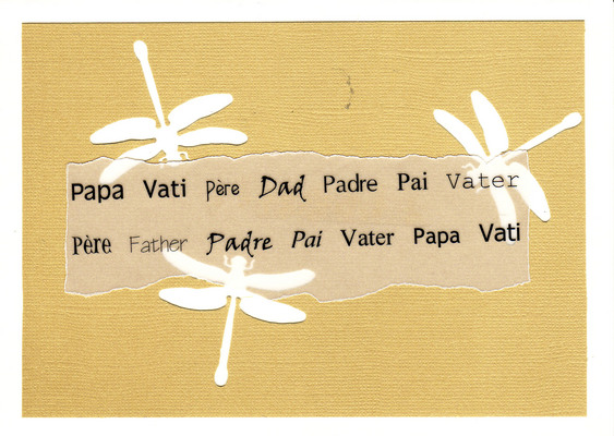 145 - 'Papa, Vati, Pere, Dad, Padre, Pai, Vater' atop straw-colored with dragonfly cutouts on an ivory card