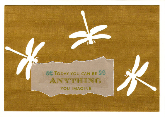 (SOLD) 149 - 'Today you can be anything you imagine' atop vivid brown paper with dragonfly cutouts on a white card