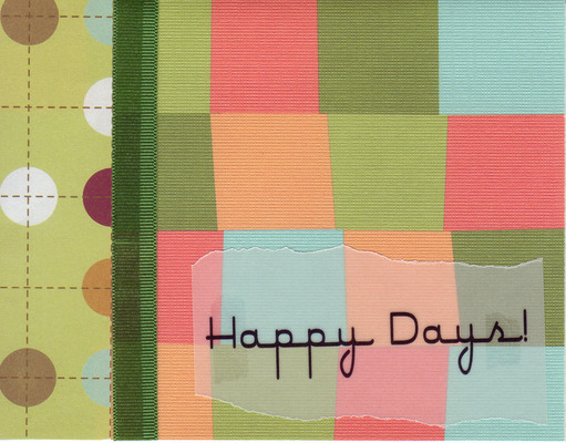 (SOLD) 046 - 'Happy Days' on vellum overlaid on whacky squares patterned cardstock with a ribbon