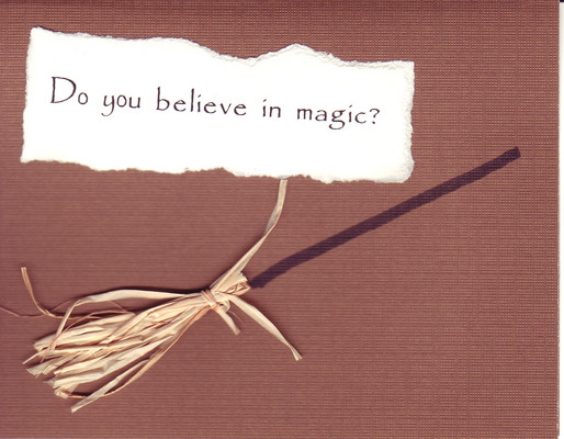004 - 'Do you believe in magic' with a broomstick on brown paper