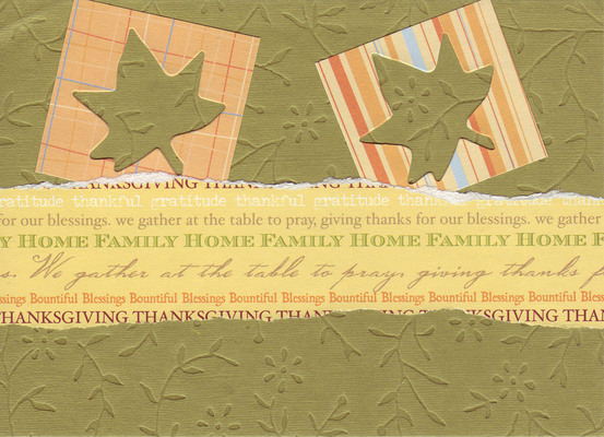 006 - 'Thanksgiving, home, family, blessings' with leaf cutouts on deeply emboseed floral paper
